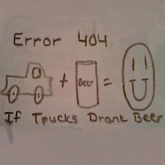 If Trucks Drank Beer