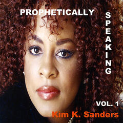 Prophetically Speaking Volume 1
