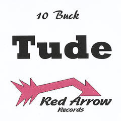Ten Buck Tude