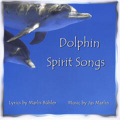 Dolphin Spirit Songs