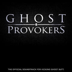 Ghost Provokers -- The Official Soundtrack to Kicking Ghost Butt