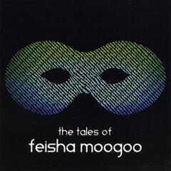 The Tales of Feisha Moogoo