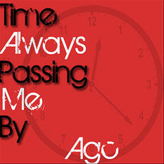 Time Always Passing Me By