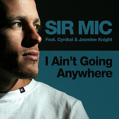 I Aint Going Anywhere(feat. Cynikal & Jasmine Knight)