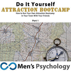 DIY Dating and Attraction Bootcamp for Men