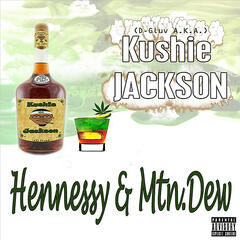 """Hennessy & Mtn.Dew"""