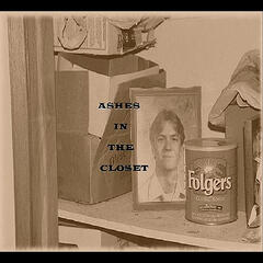Ashes in the Closet