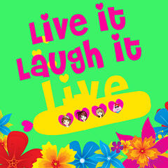 Live it Laugh It