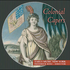 Colonial Capers: Odes, Anthems, Jigs & Reels