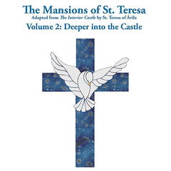 The Mansions of St. Teresa 2: Deeper into the Castle