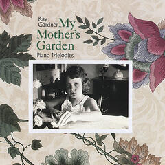 My Mother's Garden: Piano Melodies