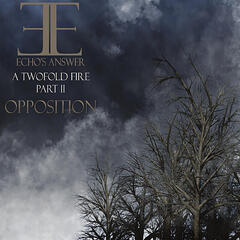 A Two Fold Fire - Part 2 Opposition