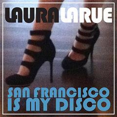 San Francisco Is My Disco