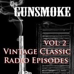 Gunsmoke - Vintage Western Radio Episodes Vol 2