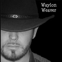"Waylon Weaver ""Debut"""