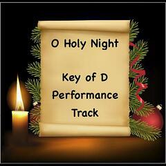 O Holy Night (Performance Track  Key Of D)