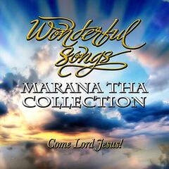 Marana tha Collection (Come Lord Jesus!)