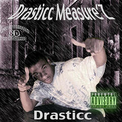 Drasticc Measure'z