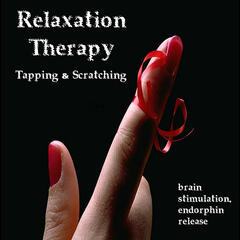 Relaxation Therapy (Fingernails Tapping and Scratching)