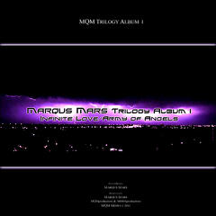 Marqus Mars Trilogy Album I (Infinite Love/Army of Angels)