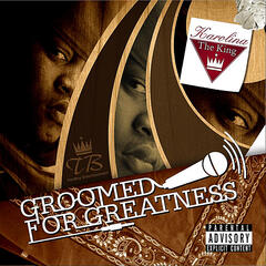 Groomed for Greatness