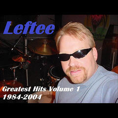 Leftee's Greatest Hits, Vol. One 1984-2004