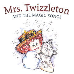 Mrs. Twizzleton & the Magic Songs