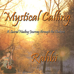 Mystical Calling, A Sacred Healing Journey through the Chakras