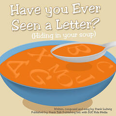 Have You Ever Seen A Letter? (Hiding In Your Soup)