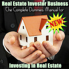 The Complete Dummies Manual for Investing in Real Estate
