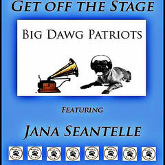 Get Off the Stage (feat. Jana Seantelle)