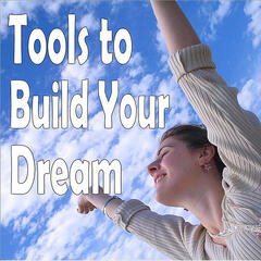 Tools to Build Your Dream