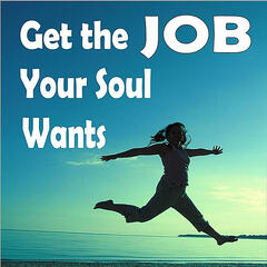 Get the Job Your Soul Wants