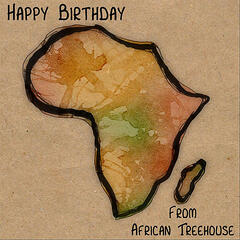 Happy Birthday from African Treehouse