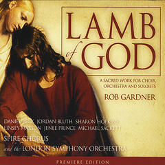 Lamb of God: a sacred work for choir, orchestra and soloists