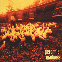 Perennial Madness