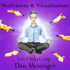 Meditations & Visualizations from Holy Crap