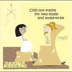 Chill Out Tracks for New Mums and Mums-To-Be