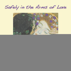 Safely in the Arms of Love