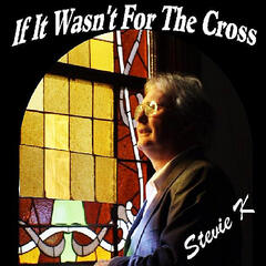 If It Wasn't for the Cross