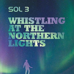Whistling At the Northern Lights