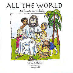 All the World (A Christmas Lullaby)  16 Page Book With Song Cd
