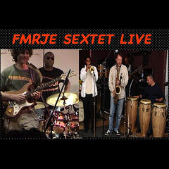 Fmrje Sextet Live (feat. Forbes Graham, Hilary Noble, David Warren, Dennis Warren & Jose Arroyo)