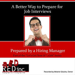A Better Way to Prepare for Job Interviews...Developed By a Hiring Manager