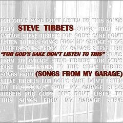 For God's Sake, Don't Listen to This  (Songs From My Garage)