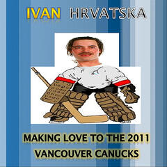 Making Love to the 2011 Vancouver Canucks