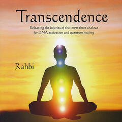 Transcendence, Releasing the injuries of the lower three chakras for DNA activation and quantum healing