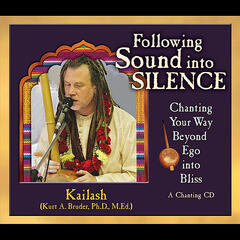 Following Sound into Silence: Chanting Your Way Beyond Ego into Bliss