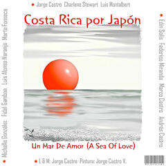 Costa Rica For Japan, Un Mar De Amor (A Sea Of Love) 愛の海