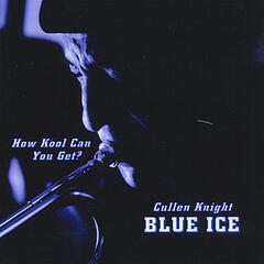 Blue Ice (How Kool can you get?)
